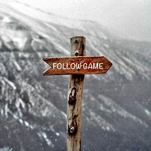 FOLLOW ME IN MY FIRST FOLLOW GAME